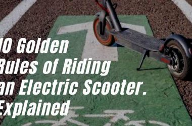 10 Golden Rules of Riding an ElectricScooter. Explained