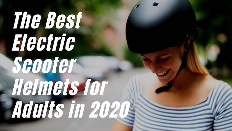The Best Electric Scooter Helmets For Adults In 2020