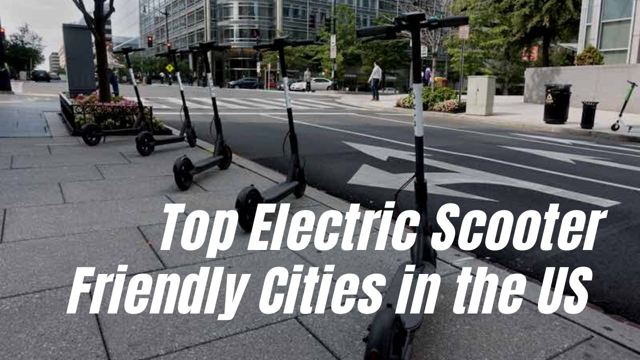 Top Electric Scooter Friendly Cities in the US