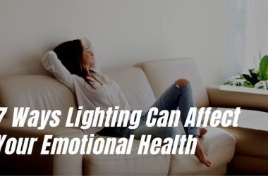 How Lighting can affect your emotional health